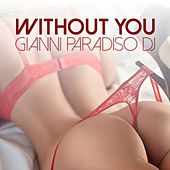 Without You by Gianni Paradiso Dj