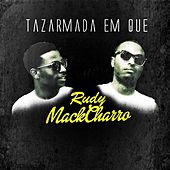 Play & Download Tazarmada em Que by Rudy | Napster