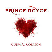 Play & Download Culpa al Corazón by Prince Royce | Napster