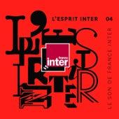 L'Esprit Inter 04 : le son de France Inter de Various Artists