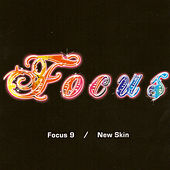 Play & Download Focus 9 / New Skin by Focus | Napster