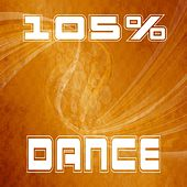 Play & Download 105% Dance by Various Artists | Napster