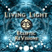 Play & Download Ecliptic ReVisions - EP by Living Light | Napster