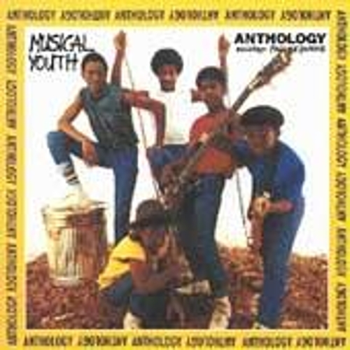 Play & Download Anthology by Musical Youth | Napster