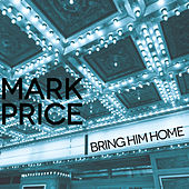 Bring Him Home - Single by Mark Price