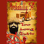 Play & Download Too Long Trukin - EP by Rockabilly | Napster