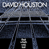Play & Download That Which Was Lost - Single by David Houston | Napster