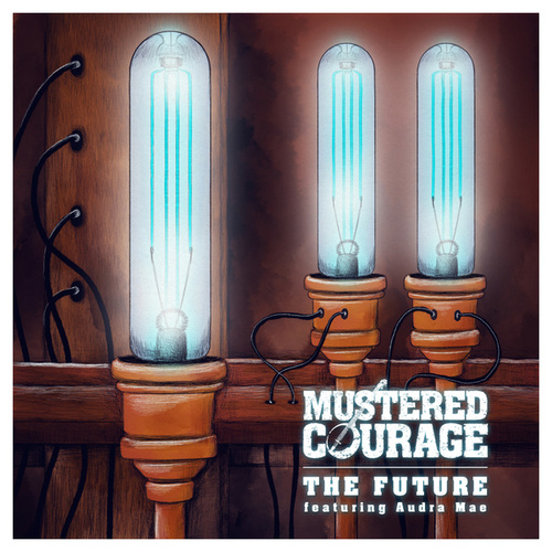 Play & Download The Future by Mustered Courage | Napster