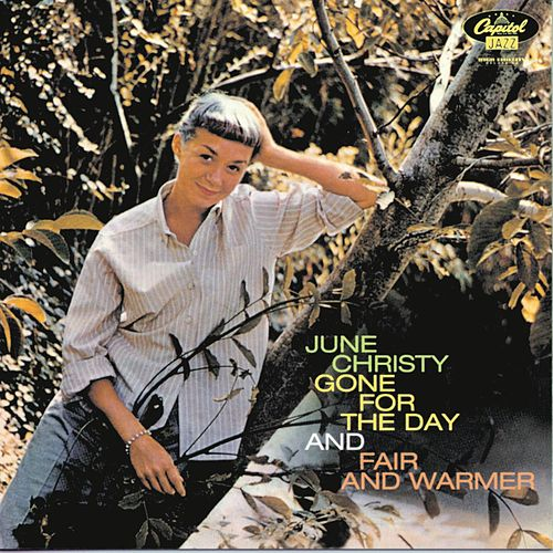Play & Download Gone For The Day/Fair and Warmer by June Christy | Napster