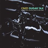 Play & Download Sugar Tax by Orchestral Manoeuvres in the Dark (OMD) | Napster