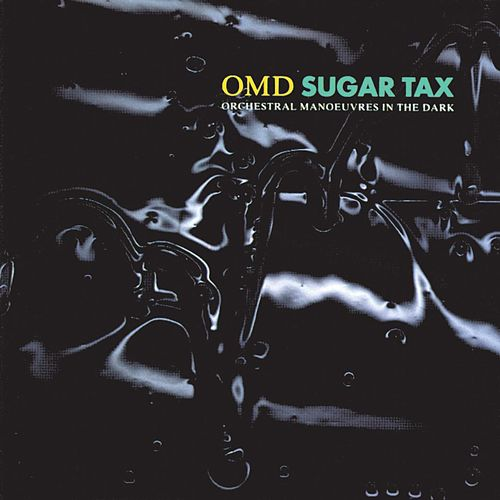 Sugar Tax von Orchestral Manoeuvres in the Dark (OMD)