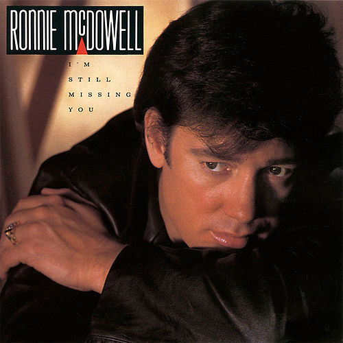 I'm Still Missing You by Ronnie McDowell