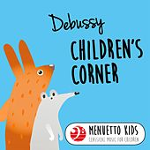 Debussy: Children's Corner (Menuetto Kids - Classical Music for Children) by Various Artists