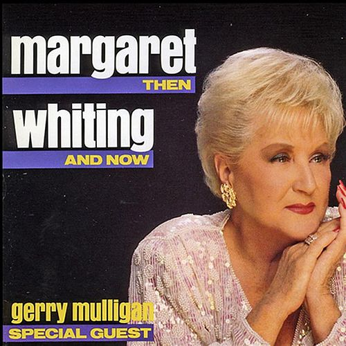 Play & Download Then And Now by Margaret Whiting | Napster