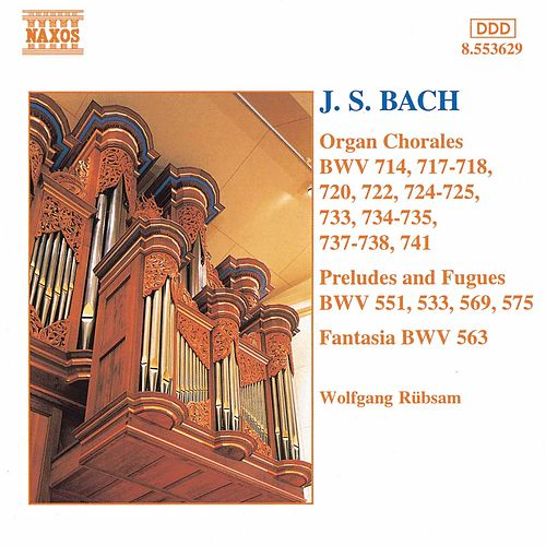 Organ Chorales, Preludes and Fugues by Johann Sebastian Bach