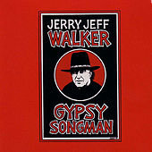 Play & Download Gypsy Songman by Jerry Jeff Walker | Napster