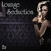 Play & Download Lounge Seduction by Various Artists | Napster