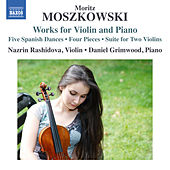 Moszkowski: Works for Violin & Piano by Nazrin Rashidova