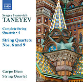 Play & Download Taneyev: Complete String Quartets, Vol. 4 by Carpe Diem String Quartet | Napster