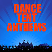 Dance Tent Anthems by Various Artists