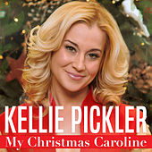 Play & Download My Christmas Caroline by Kellie Pickler | Napster