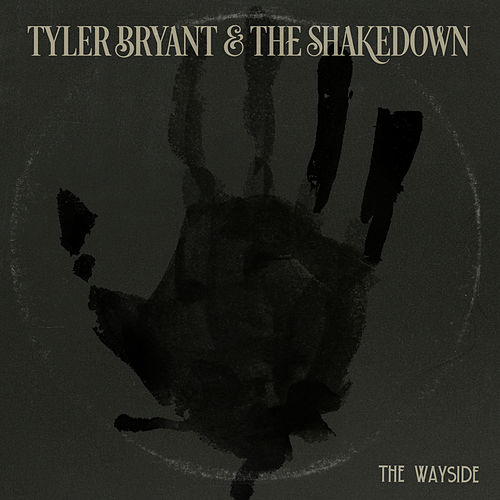 Play & Download The Wayside by Tyler Bryant | Napster