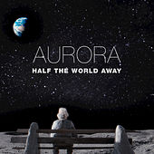 Play & Download Half The World Away by Aurora | Napster