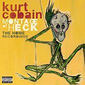 Play & Download Montage Of Heck: The Home Recordings by Kurt Cobain | Napster