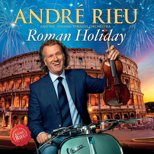 Play & Download Roman Holiday by André Rieu | Napster