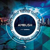 Play & Download Last Criminal by Ambush | Napster
