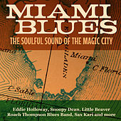 Play & Download Miami Blues - The Soulful Sound of the Magic City by Various Artists | Napster