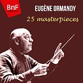 Play & Download Eugene Ormandy: 25 Masterpieces by Various Artists | Napster