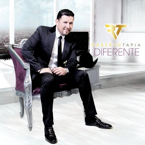 Diferente by Roberto Tapia