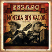 Play & Download Moneda Sin Valor by Pesado | Napster