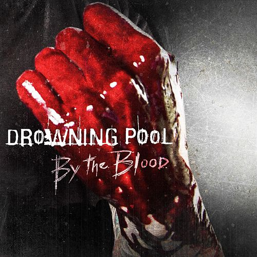 By The Blood by Drowning Pool