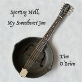 Sporting Nell, My Sweetheart Jan by Tim O'Brien
