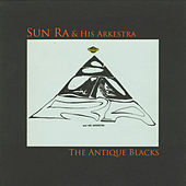 Play & Download The Antique Blacks (Remastered 2015) by Sun Ra | Napster