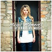 Magic Moments of Alternative Music by Various Artists