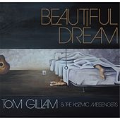 Play & Download Beautiful Dream by Tom Gillam | Napster