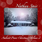 Play & Download Ambient Piano Christmas, Vol. 2 by Nathan Speir | Napster