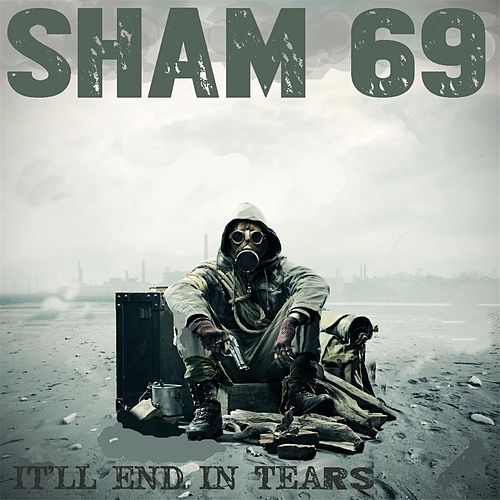 Play & Download It'll End in Tears by Sham 69 | Napster