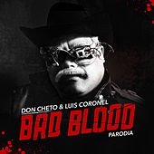 Play & Download Bad Blood Parodia by Luis Coronel | Napster