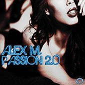 Play & Download Passion 2.0 by Alex M. | Napster