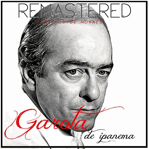 Play & Download Garota de Ipanema by Vinicius De Moraes | Napster
