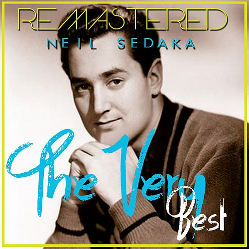 Play & Download The Very Best by Neil Sedaka | Napster