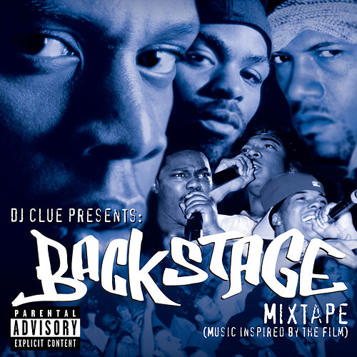 Play & Download DJ Clue Presents: Backstage Mixtape (Music Inspired By The Film) by DJ Clue | Napster