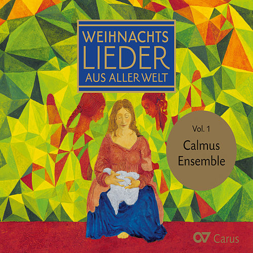 Play & Download Weihnachtslieder aus aller Welt (Christmas Carols of the World), Vol. 1 by Calmus Ensemble | Napster