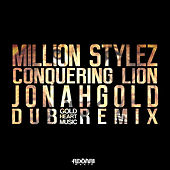 Play & Download Conquering Lion (Jonahgold Dub Remix) by Million Stylez | Napster