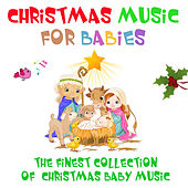 Play & Download Christmas Music for Babies - The finest Collection of Christmas Baby Music by Nursery Rhymes | Napster