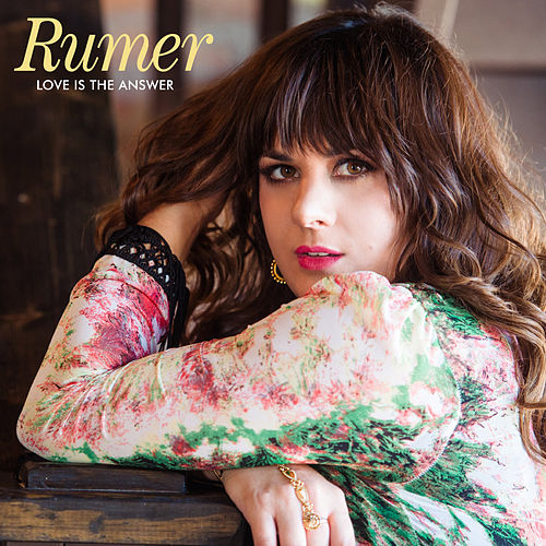 Love Is the Answer by Rumer